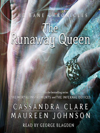 Cassandra Clare: The runaway queen : Shadowhunters: The Bane Chronicles, Book 2