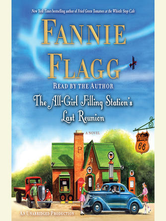 Fannie Flagg: The all-girl filling station's last reunion : A Novel