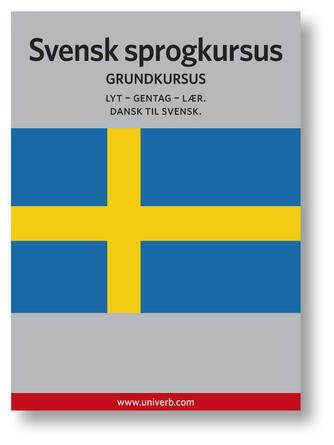 Ann-Charlotte Wennerholm: Svensk sprogkursus : Grundkursus
