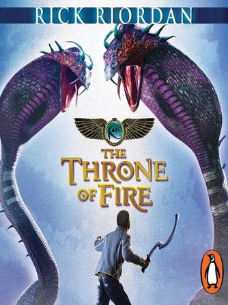 Rick Riordan: The throne of fire (the kane chronicles book 2) : The Kane Chronicles Series, Book 2