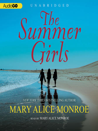Mary Alice Monroe: The summer girls : Low Country Summer Series, Book 1