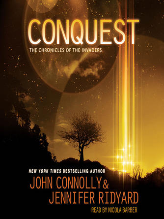 John Connolly: Conquest : Chronicles of the Invaders Trilogy, Book 1