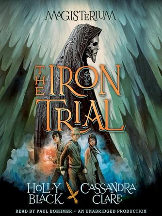 Holly Black: The iron trial : Magisterium Series, Book 1