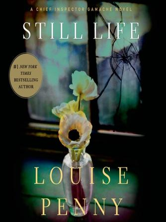 Louise Penny: Still life : Chief Inspector Armand Gamache Series, Book 1