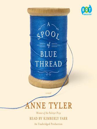 Anne Tyler: A spool of blue thread : A Novel