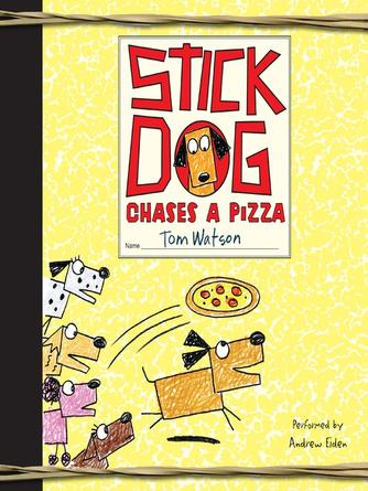 Tom Watson: Stick dog chases a pizza : Stick Dog Series, Book 3