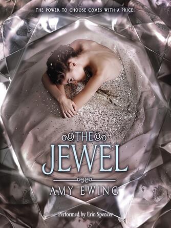 Amy Ewing: The jewel : The Jewel Series, Book 1