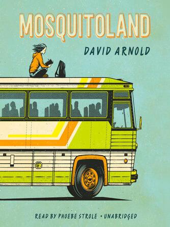 David Arnold: Mosquitoland