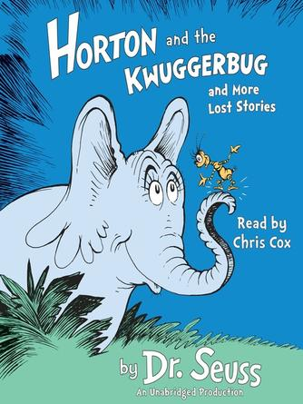 Dr. Seuss: Horton and the kwuggerbug and more lost stories