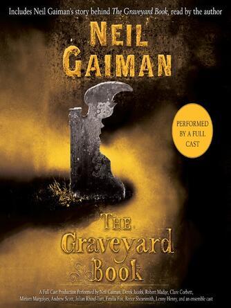 Neil Gaiman: The graveyard book : Full Cast Production