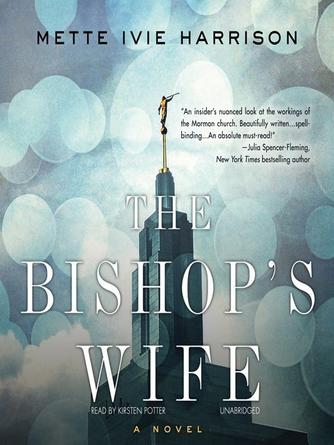 Mette Ivie Harrison: The bishop's wife