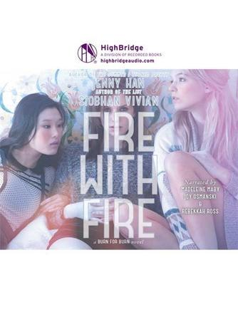 Jenny Han: Fire with fire : Burn for Burn Series, Book 2