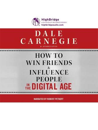 Carnegie Dale: How to win friends & influence people in the digital age