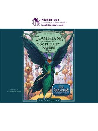 William Joyce: Toothiana: queen of the tooth fairy armies : Guardians of Childhood Series, Book 3