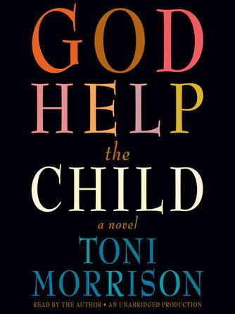 Toni Morrison: God help the child : A novel