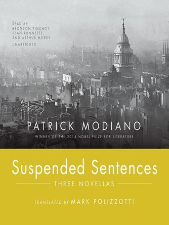 Patrick Modiano: Suspended sentences : Three Novellas
