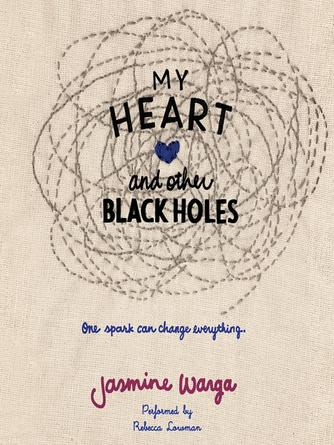 Jasmine Warga: My heart and other black holes