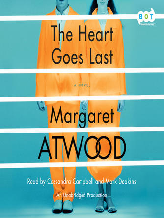 Margaret Atwood: The heart goes last : A Novel