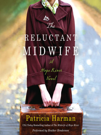 Patricia Harman: The reluctant midwife : Hope River Series, Book 2