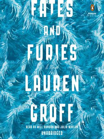 Lauren Groff: Fates and furies : A Novel