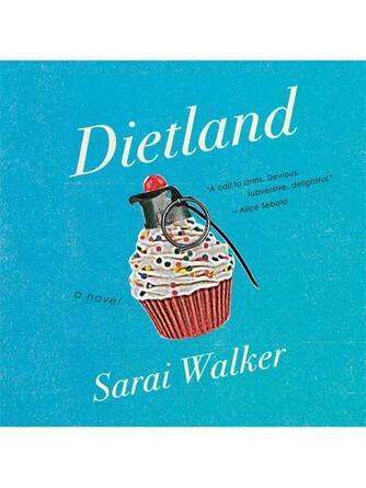 Sarai Walker: Dietland