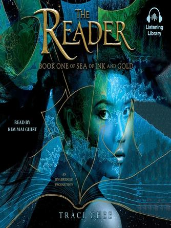 Traci Chee: The reader : Sea of Ink and Gold Series, Book 1