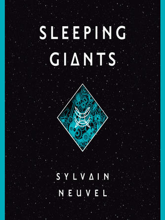 Sylvain Neuvel: Sleeping giants