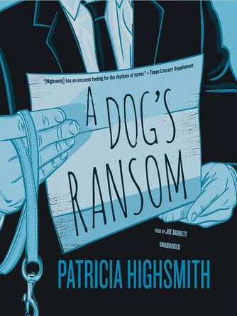 Patricia Highsmith: A dog's ransom