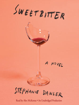 Stephanie Danler: Sweetbitter : A Novel