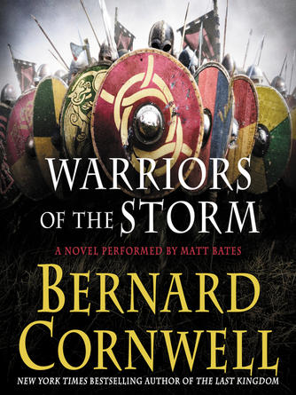 Bernard Cornwell: Warriors of the storm : The Warrior Chronicles, Book 9