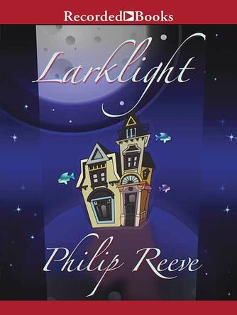 Philip Reeve: Larklight : Larklight series, book 1