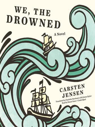 Carsten Jensen: We, the drowned