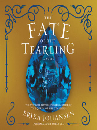 Erika Johansen: The fate of the tearling : Queen of the Tearling Series, Book 3