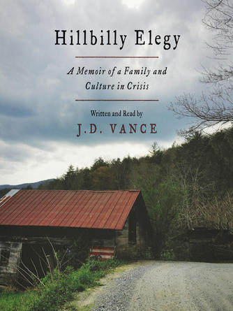 : Hillbilly elegy : A Memoir of a Family and Culture in Crisis