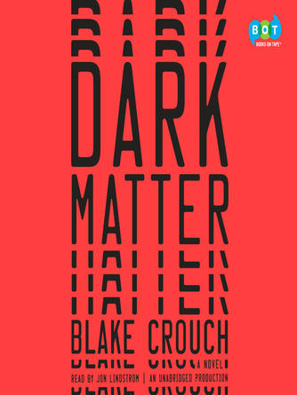Blake Crouch: Dark matter : A Novel