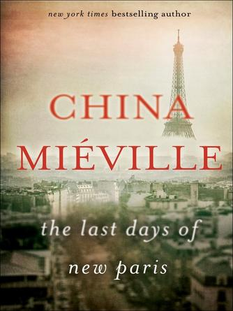 China Mi©♭ville: The last days of new paris