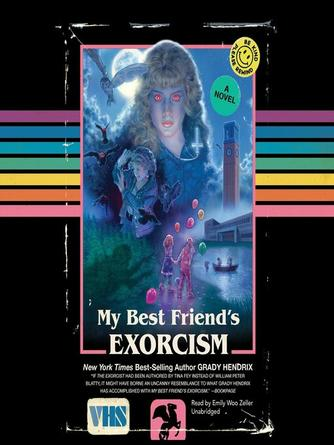 Grady Hendrix: My best friend's exorcism : A Novel