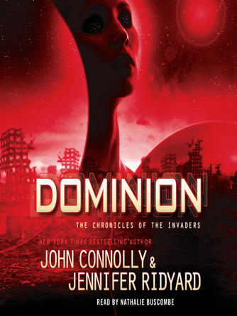 John Connolly: Dominion : Chronicles of the Invaders Trilogy, Book 3