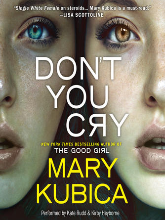 Mary Kubica: Don't you cry