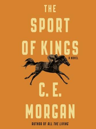 : The sport of kings : A Novel