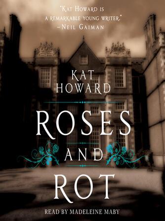 Kat Howard: Roses and rot