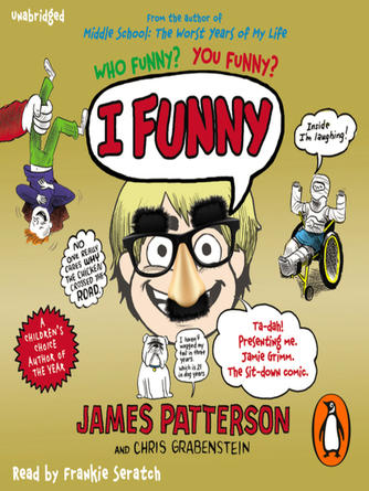James Patterson: I funny : I Funny Series, Book 1