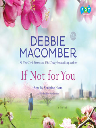 Debbie Macomber: If not for you : New beginnings series, book 3