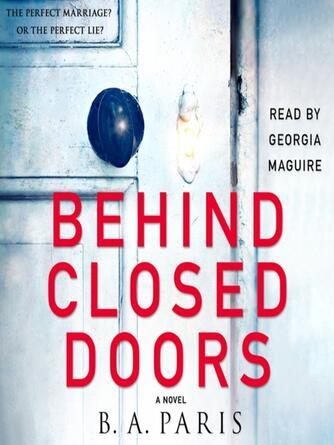 : Behind closed doors : A Novel
