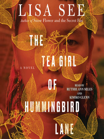Lisa See: The tea girl of hummingbird lane : A Novel