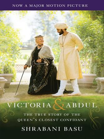 Shrabani Basu: Victoria & abdul (movie tie-in) : The True Story of the Queen's Closest Confidant