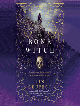 Rin Chupeco: The bone witch : Bone Witch Series, Book 1