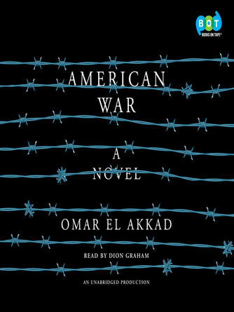 Omar El Akkad: American war : A Novel