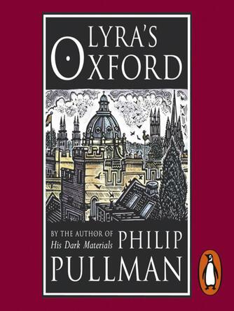 Philip Pullman: Lyra's oxford
