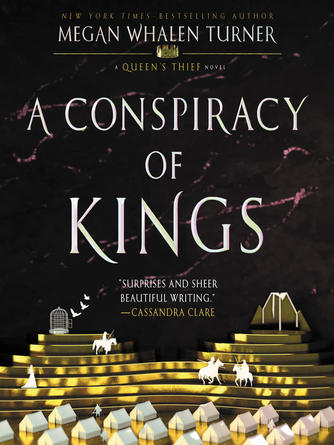 Megan Whalen Turner: A conspiracy of kings : Queen's Thief Series, Book 4